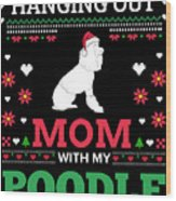 Poodle Ugly Christmas Sweater Xmas Gift Wood Print