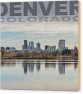 Poster Of Downtown Denver At Dusk Reflected On Water Wood Print