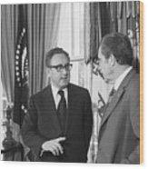 President Nixon And Henry A. Kissinger Wood Print