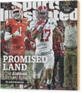 Process. Program. Promised Land. The Alabama Dynasty Rolls Sports Illustrated Cover Wood Print