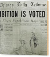 Prohibition Voted Out Wood Print