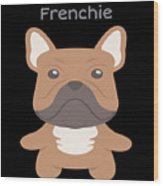 Proud Of My Frenchie Wood Print