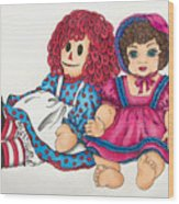 Raggedy Ann And Friend  Wood Print