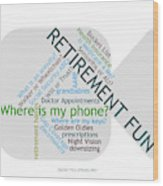 Retirement Fun Wood Print