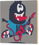 Rock, Rocker  Monster Wood Print