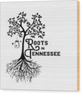 Roots In Tn Wood Print