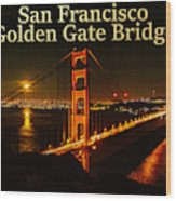 San Francisco Golden Gate Bridge At Night Wood Print