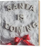 Santa Is Coming Writing And A Red Bow Wood Print
