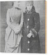 Sarah Bernhardt With Lillie Langtry Wood Print