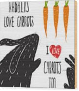 Scratchy Rabbits Love Carrots Wood Print