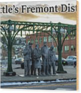 Seattle's Fremont District  Wood Print