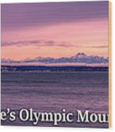 Seattle's Olympic Mountains Wood Print