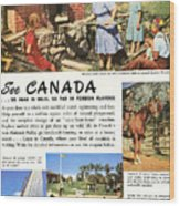 See Canada, So Near In Miles, So Far In Foreign Flavour 1949 Ad By Canadian Government Travel Bureau Wood Print