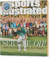 Ser-gee-oh Major Breakthrough At The 81st Masters Sports Illustrated Cover Wood Print
