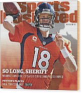 So Long, Sheriff Peyton Manning Retirement Special Sports Illustrated Cover Wood Print