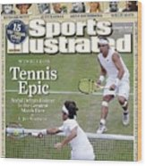 Spain Rafael Nadal And Switzerland Roger Federer, 2008 Sports Illustrated Cover Wood Print