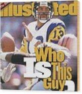 St. Louis Rams Qb Kurt Warner... Sports Illustrated Cover Wood Print