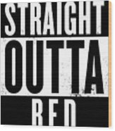 Straight Outta Bed Wood Print