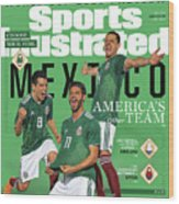 Team Mexico, World Cup 2018 Preview Sports Illustrated Cover Wood Print