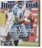 Tennessee Titans Qb Vince Young... Sports Illustrated Cover Wood Print