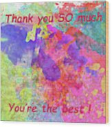 Thank You So Much Hibiscus Abstract Wood Print