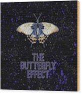 The Butterfly Effect II Wood Print