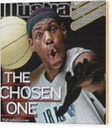 The Chosen One St. Vincent-st. Mary High LeBron James Sports Illustrated Cover Wood Print