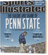 The Failure And Shame Of Penn State Special Report Sports Illustrated Cover Wood Print