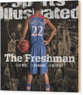 The Freshman From Wilt...to Manning...to Wiggins Sports Illustrated Cover Wood Print