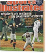 The Giants Win The Series The Giants Win The Series Sports Illustrated Cover Wood Print