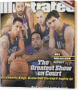 The Greatest Show On Court Sacramento Kings Sports Illustrated Cover Wood Print