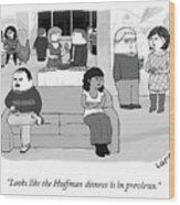 The Huffman Divorce Wood Print