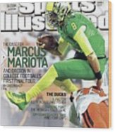 The Mayhem Begins The Case For Marcus Mariota And Oregon In Sports Illustrated Cover Wood Print