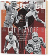 The Playoff 2017-18 College Football Playoff Preview Issue Sports Illustrated Cover Wood Print