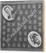 The Progressive Party Election Banner Wood Print