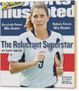 The Reluctant Superstar Everybody Knows Mia Hamm, Nobody Sports Illustrated Cover Wood Print