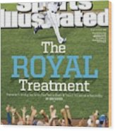 The Royal Treatment Sports Illustrated Cover Wood Print