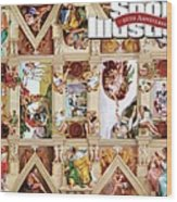 The Sistine Chapel Of Sports, 50th Anniversary Issue Sports Illustrated Cover Wood Print