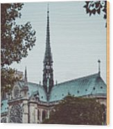 The Spire - Cathedral Of Notre Dame Paris France Wood Print