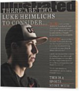 There Are Two Luke Heimlichs To Consider... Sports Illustrated Cover Wood Print