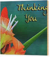 Thinking Of You Wood Print