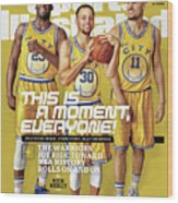This Is A Moment, Everyone The Warriors Joy Ride Toward Nba Sports Illustrated Cover Wood Print