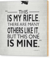 This Is My Rifle Wood Print