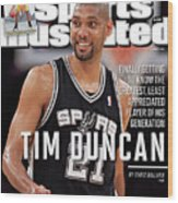 Tim Duncan Finally Getting To Know The Greatest, Least Sports Illustrated Cover Wood Print