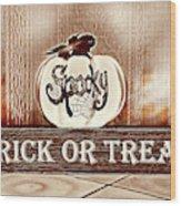 Trick Or Treat Wood Print