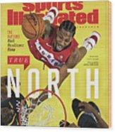 True North Toronto Raptors, 2019 Nba Champions Sports Illustrated Cover Wood Print