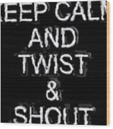 Twist And Shout V3 Wood Print