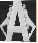 Two Women With Huge Letter A Wood Print