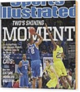 Twos Shining Moment In An Anything-can-happen March, Theres Sports Illustrated Cover Wood Print