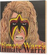 Ultimate Warrior Writing Version Wood Print